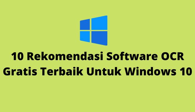10 Rekomendasi Software OCR Gratis Terbaik Untuk Windows 10